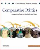 Comparative Politics : Integrating Theories, Methods, and Cases, Dickovick, J. Tyler and Eastwood, Jonathan, 0195392108