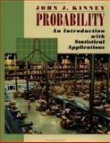 Probability : An Introduction with Statistical Applications, Kinney, John J., 0471122106