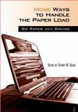 More Ways to Handle the Paper Load : On Paper and Online, Golub, Jeffrey N., 0814132103