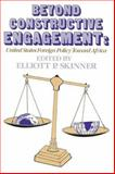 Beyond Constructive Engagement : United States Foreign Policy Toward Africa, , 0887022103