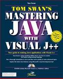 Tom Swan's Mastering Java with Visual J++, Swan, Tom, 1575212102