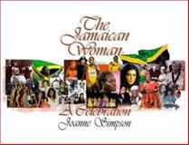 The Jamaican Woman : A Celebration, Simpson, Joanne M., 9766102104