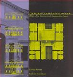 Possible Palladian Villas : (Plus a Few Instructively Impossible Ones), Hersey, George L. and Freedman, Richard, 0262082101