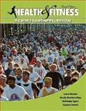 Health and Fitness : A Guide to A Healthy Lifestyle, Bounds, Laura and Darnell, Gayden, 0757562108