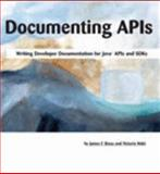 Documenting APIs : Writing Developer Documentation for Java APIs and SDKs, Bisso, James F. and Maki, Victoria, 0963002104