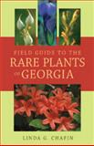 Field Guide to the Rare Plants of Georgia, Linda G. Chafin, 0977962105