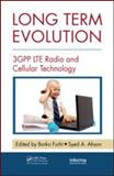 Long Term Evolution : 3GPP LTE Radio and Cellular Technology, Furht, Borko and Ahson, Syed A., 1420072102
