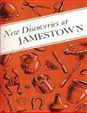 New Discoveries at Jamestown: Site of the First Successful English Settlement in America, John Cotter and J. Hudson, 148498210X