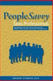 PeopleSavvy for Sales Professionals : Lead the field. Four secrets for getting inside your prospect's head and heart and creating customers for Life, Stebbins, Gregory, 1887152105