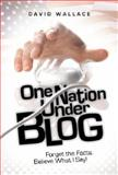 One Nation under Blog, David Wallace, 1934812102
