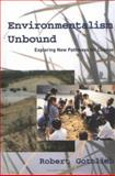 Environmentalism Unbound : Exploring New Pathways for Change, Gottlieb, Robert, 0262072106