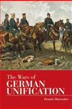 The Wars of German Unification, Showalter, Dennis E., 0340732105