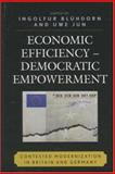 Economic Efficiency, Democratic Empowerment : Contested Modernization in Britain and Germany, Jun, Uwe and Bluhdorn, Ingolfur, 0739112104