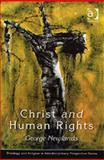 Christ and Human Rights : The Transformative Engagement, Newlands, G. M., 0754652106