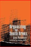 Organizing the South Bronx, Rooney, Jim, 0791422100