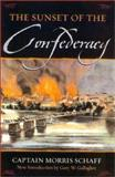 The Sunset of the Confederacy, Morris Schaff, 081541210X
