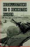 Recollections of a Remington Raider, Dan Pray, 0985562102