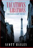 Vacations and Libations, Scott Bailey, 1479712108