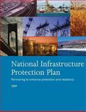 National Infrastructure Protection Plan: Partnering to Enhance Protection and Resiliency, U. S. Department Security, 1481142100