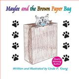 Maylee and the Brown Paper Bag, Linda Young, 1493572105