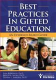 Best Practices in Gifted Education : An Evidence-Based Guide, Robinson, Ann and Shore, Bruce M., 159363210X