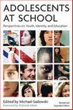 Adolescents at School : Perspectives on Youth, Identity, and Education, Michael Sadowski, 1891792105