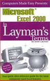 Microsoft Excel 2000 in Layman's Terms : The Reference Guide for the Rest of Us, Layman, Katie, 1893532100