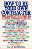 How to Be Your Own Contractor, Gene Hamilton and Katie Hamilton, 0020332106