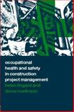 Occupational Health and Safety in Construction Project Management, Helen Lingard and Steve Rowlinson, 0419262105