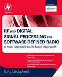 RF and Digital Signal Processing for Software-Defined Radio : A Multi-Standard Multi-Mode Approach, Rouphael and Rouphael, Tony J., 0750682108