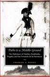 Paths to a Middle Ground : The Diplomacy of Natchez, Boukfouka, Nogales, and San Fernando de Las Barrancas, 1791-1795, Weeks, Charles A., 0817312102