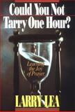 Could You Not Tarry, Larry Lea, 0884192105