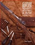 Custom Rifles - Mastery of Wood and Metal, Tom Turpin, 1440232105