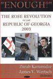 Enough! : The Rose Revolution in the Republic of Georgia, Karumidze, Zurab, 1594542104