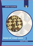 Build up your Chess with Artur Yusupov 2 : Beyond the Basics, Yusupov, Artur, 190655210X