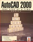 AutoCAD 2000 : One Step at a Time Basics, Sykes, Timothy Sean, 0130832103