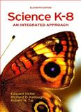 Science Education K-8 : An Integrated Approach, Victor, Edward and Kellough, Richard D., 0131992104