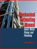 Mechanical Estimating Manual : Sheet Metal, Piping and Plumbing, Joseph D'Amelio, 0849392101