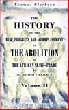 The History of the Rise, Progress, and Accomplishment of the Abolition of the African Slave-Trade by the British Parliament, Clarkson, Thomas, 1402152108