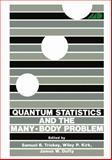 Quantum Statistics and the Many-Body Problem, , 1468422103