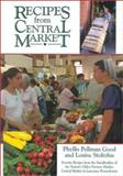Recipes from Central Market, Phyllis Pellman Good and Louise Stoltzfus, 1561482102
