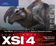 Experience XSI : Professional Production Techniques in Softimage's XSI, Sims, Aaron and Isner, Michael, 1592002102