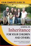 Your Complete Guide to Leaving an Inheritance for Your Children and Others, Michael A. Valles, 1601382103