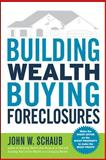 Building Wealth Buying Foreclosures, Schaub, John W., 0071592105