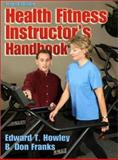 Health Fitness Instructor's Handbook, Howley, Edward T. and Franks, B. Don, 0736042105