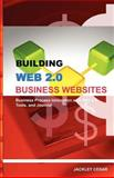 Building web 2. 0 business Websites : Business Process Innovation with Web 2. 0 and Joomla!, Cesar, Jackley, 0981642101