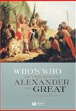 Who's Who in the Age of Alexander the Great : Prosopography of Alexander's Empire, , 1405112107
