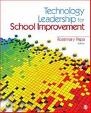 Technology Leadership for School Improvement, Papa, Rosemary, 1412972108