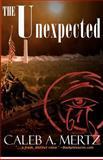 The Unexpected, Caleb Mertz, 1466362103
