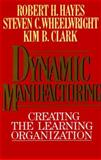 Dynamic Manufacturing, Robert H. Hayes and Steven C. Wheelwright, 0029142113